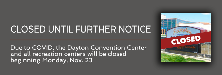 November 23, 2020 Recreation Centers closed until further notice due to COVID-19